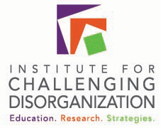 The Institute for Challenging Disorganization