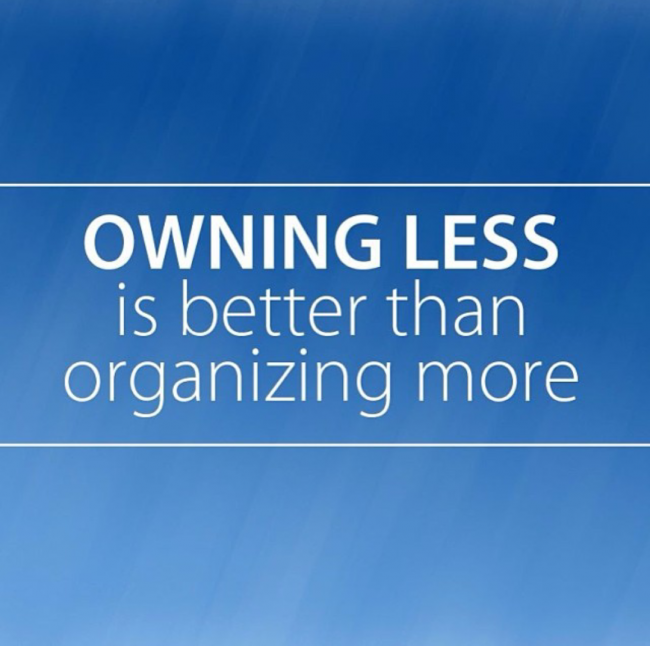 Owning less is better than organizing more