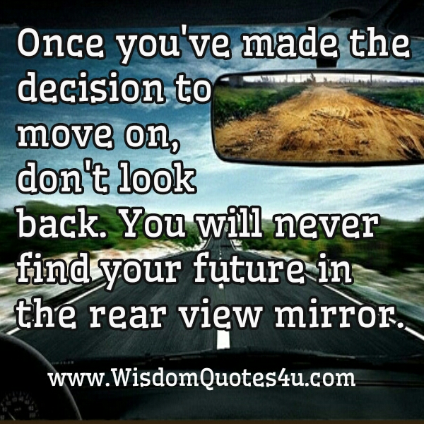 look forward instead of back